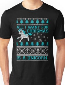 I want for Christmas is a unicorn shirt Unisex T-Shirt