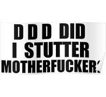 Did I Stutter Motherfucker? Poster