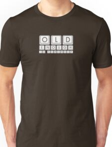 Old Enough To Remember T-Shirt