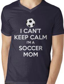 I Can't Keep Calm. I'm A Soccer Mom. Mens V-Neck T-Shirt