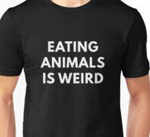 Eating Animals Is Weird Unisex T-Shirt