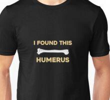 I Found This Humerus Humor Unisex T-Shirt