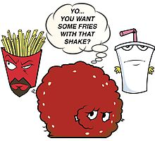 YOU WANT SOME FRIES WITH THAT SHAKE.  by Charles  Perry