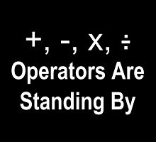 Operators Are Standing By by geeknirvana