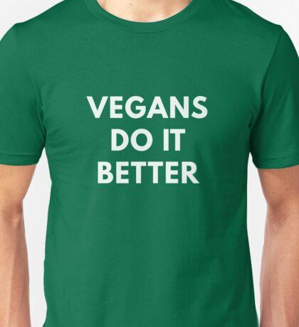 Vegans Do It Better Unisex T-Shirt