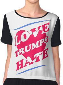 Love TRUMPS Hate! Chiffon Top