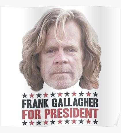 Frank Gallagher For President Poster