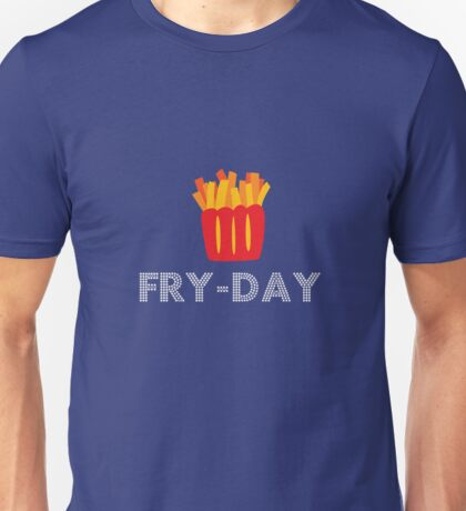 Fry-Day Humor Unisex T-Shirt