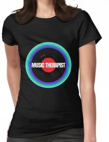 MUSIC THERAPIST  Womens Fitted T-Shirt