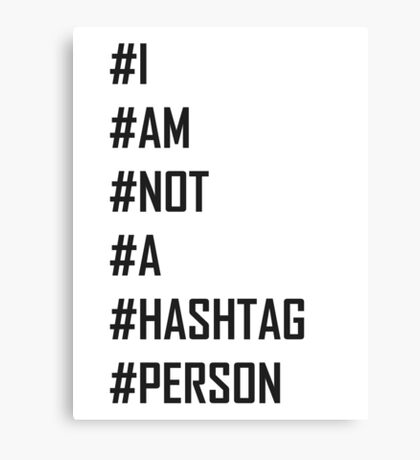 I Am Not a HashTag Person Canvas Print