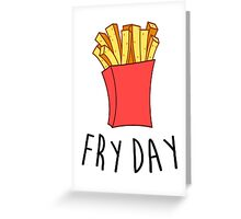 Fry Day Greeting Card