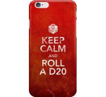 Keep Calm and Roll a D20 (Print) iPhone Case/Skin