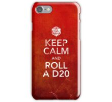 Keep Calm and Roll a D20 (Print) iPhone Case/Skin