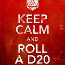Keep Calm and Roll a D20 (Print) by liminalbrains