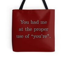 """You had me at the proper use of """"you're"""". LaTeX font Tote Bag"""
