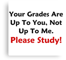 Your Grades Are Up To You Canvas Print