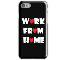 Work From Home (black) iPhone Case/Skin