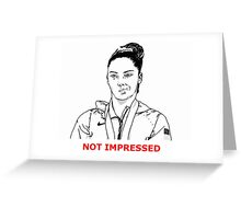 Not Impressed Greeting Card