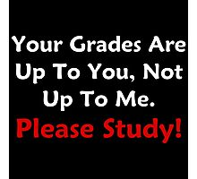 Your Grades Are Up To You Photographic Print