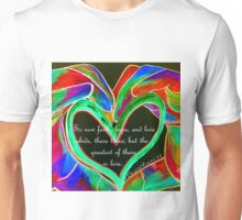 The Greatest of These is Love Unisex T-Shirt