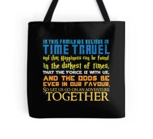 In this family we believe in Time traveland that Happiness can be found in the darkest of times, ThaT the Force is with us, AND The odds BE EVER in our favour,So let us go on an adventure TOGETHER Tote Bag