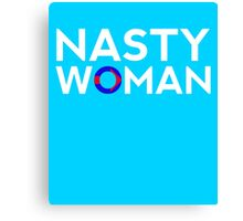 Nasty Woman Hillary Clinton Support Canvas Print