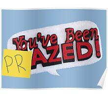 you've been PRazed Poster