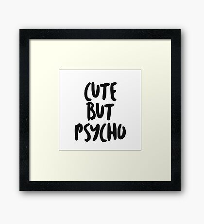 Cute but psycho bold Framed Print