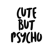 Cute but psycho bold Photographic Print