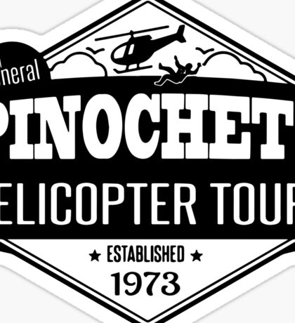 Pinochet's Helicopter Tours Sticker