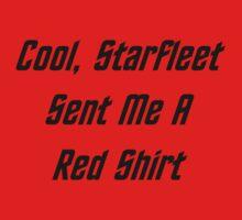 Cool, Starfleet Sent Me A Red Shirt (black text) T-Shirt