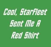 Cool, Starfleet Sent Me A Red Shirt (white text) Baby Tee