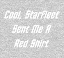 Cool, Starfleet Sent Me A Red Shirt (white text) One Piece - Short Sleeve