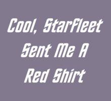 Cool, Starfleet Sent Me A Red Shirt (white text) Kids Clothes