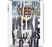 Mike Williams -nothing can bring williams down- iPad Case/Skin