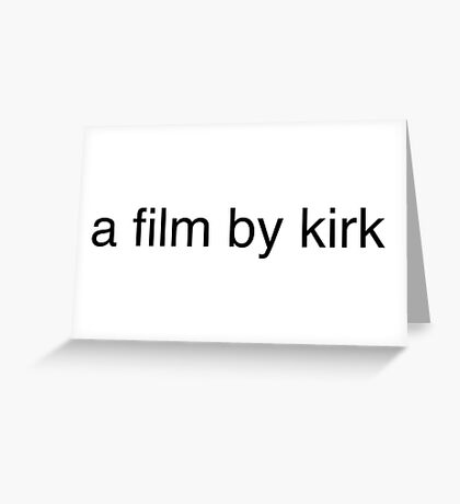 a film by kirk - black text Greeting Card