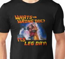 Back to the leg day Unisex T-Shirt