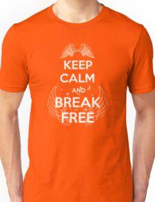 Keep Calm and Break Free Unisex T-Shirt