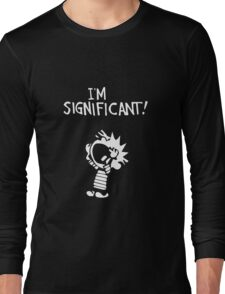 Calvin and Hobbes - I'm Significant Long Sleeve T-Shirt