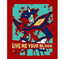 GIVE ME YOUR BLOOD (unboxed) Photographic Print