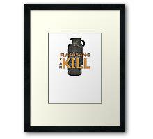 Fps things - Flashbang can kill Framed Print
