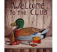 Welcome To The Club Photographic Print