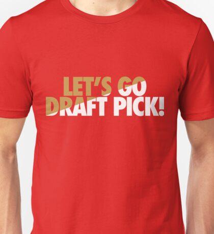 Let's Go Draft Pick! (SF Split) Unisex T-Shirt