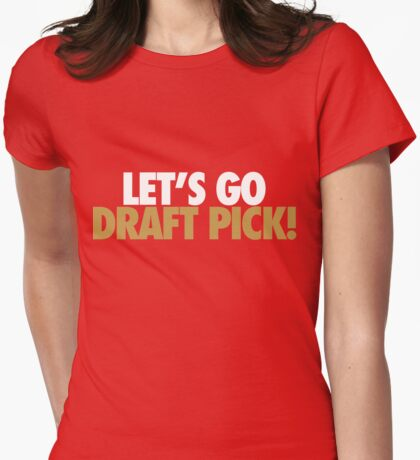 Let's Go Draft Pick! (SF White/Gold) Womens Fitted T-Shirt