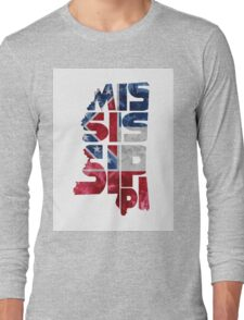 Mississippi Typographic Map Flag Long Sleeve T-Shirt