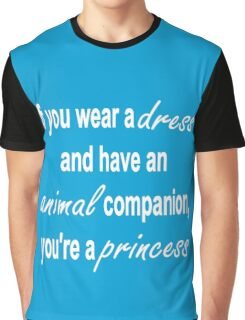 How to tell if you're a princess Graphic T-Shirt