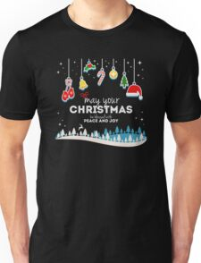 My Your Christmas Peace and Joy Unisex T-Shirt