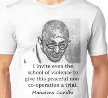 I Invite Even The School Of Violence - Mahatma Gandhi Unisex T-Shirt