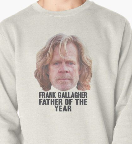 Frank Gallagher Father Of The Year Pullover
