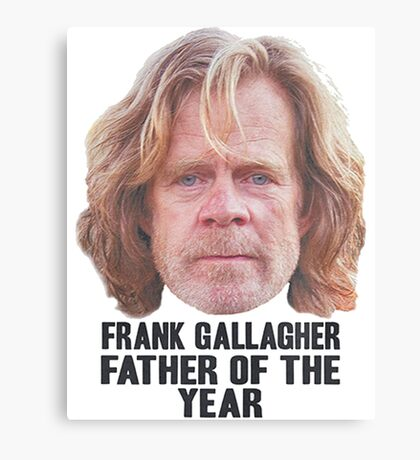 Frank Gallagher Father Of The Year Canvas Print